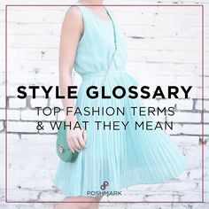 What's the difference between A-line and sheath dresses? What is bias cut? What does charmeuse mean? We've got the top fashion terms and what they mean on Poshmark's Style Glossary!