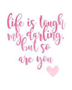 Life is Tough Darling But so are You | Instant Download | JPEF File | 8x10 inch