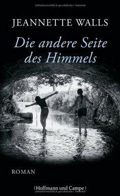 Die andere Seite des Himmels: Roman von Jeannette Walls