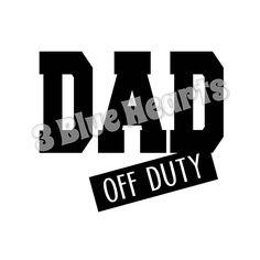 Dad off Duty svg studio dxf pdf jpg png by 3BlueHeartsDesign on Etsy