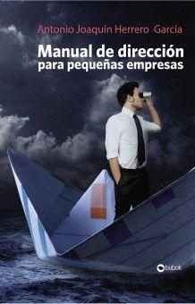 Manual de dirección para pequeñas empresas, libro de Antonio Herrero