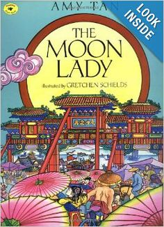 """""""The Moon Lady"""" by Amy Tan. Gorgeous (unusual) illustrations, with a story about a little girl who gets lost during the Chinese Moon Festival. I loved this one as a kid."""