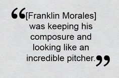 Franklin Morales shows off his best stuff in seven strong innings against the Mariners on June 28. Bobby Valentine noticed!