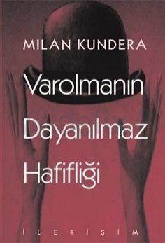 Varolmanın Dayanılmaz Hafifliği - g c - Free Film Books, Book Tv, Book Nerd, Book Suggestions, Book Recommendations, I Love Reading, Love Book, Milan Kundera, Books To Read