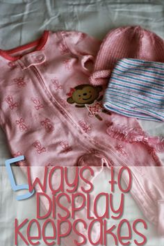 I know I am not the only one that has my precious newborn keepsakes packed away in a box, only to be seen when I have need to dig through the attic for something. Every time I see them I am reminde...