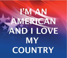75acd476222 American and Proud - http   www.iloveusa.com patriotism . Our CountryI Love AmericaGod  Bless AmericaAmerican PrideAmerican ...