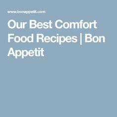 Our Best Comfort Food Recipes | Bon Appetit