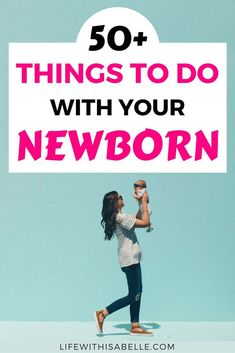 50+ things to do with your newborn! Easy activities for you and your 0-3 month old baby. Print out the checklist, stick it on the fridge and see how many of these you can do! These will stimulate and provide sensory experiences for your little one, and is a perfect list for moms who need ideas of what to do with their babies. #checklist #newborn #playtime #activities #activitiesforbabies #baby #mom #lifewithisabelle