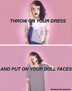 dollhouse// melanie martinez : @safiyamufti || i pinned this around 25 weeks ago and this still keeps popping up in my feed and has around 530 repins like wow ok niice ||