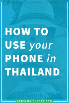 How to Use Your Phone in Thailand and How to Get a Thai SIM Card? Click through to read more: http://www.kohsamuisunset.com/koh-samui-mobile-phone/