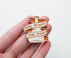 I want this more than I've ever wanted anything else - Breaking Bad Brooch - 'Yeah, Mr White'