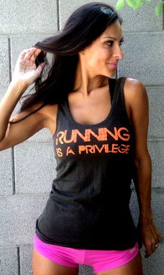 Running IS a privilege. Think of people who can't. Thank God today for your knees...ankles...thighs (even if you wish they were more toned)...balance...vision...drive...