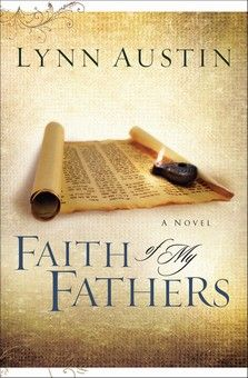Faith of My Fathers Chronicles of the Kings #4, Lynn Austin
