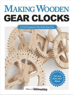 Making Wooden Gear Clocks: 6 Cool Contraptions That Really Keep Time (Fox Chapel Publishing) Step-by-Step Projects for Handmade Clocks, from Beginner to Advanced; Includes Full-Size Pattern Pack by Editors of Scroll Saw Woodworking & Crafts - Fox Wooden Gear Clock, Wooden Gears, Wood Clocks, Wooden Clock Plans, Wood Plans, Woodworking Patterns, Woodworking Furniture, Woodworking Crafts, Woodworking Plans