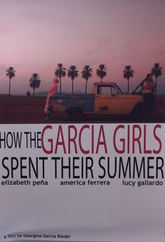 """How The Garcia Girls Spent Their Summer,"" directed by Georgina Garcia Riedel played #Sundance 2005"