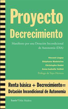 Proyecto decrecimiento : manifiesto por una dotación incondicional de autonomía (DIA) / Vincent Liegey... [et al.] Footprint, Libros, Blue Prints