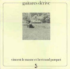 Vincent Le Masne et Bertrand Porquet - Guitares Dérive at Discogs