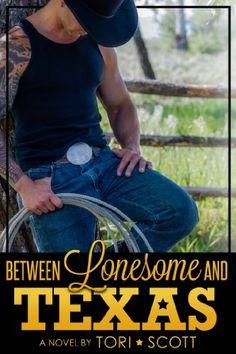 Between Lonesome and Texas (Lone Star Cowboys Book 5) by Tori Scott http://www.amazon.com/dp/B00GW3XNE4/ref=cm_sw_r_pi_dp_OaVUvb1X24A1J
