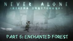 never alone: ki edition android walkthrough - part #5 - enchanted forest