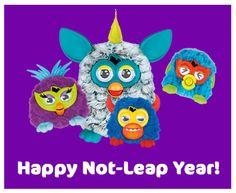 ¡Feliz año no bisiesto!  Si no es un año bisiesto...¡Furby hace un año bisiesto!