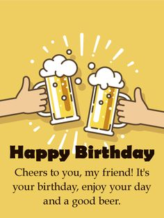 Celebrating a birthday with a good beer is always a good thing and what makes this birthday card ideal for . Happy Birthday Card for Friends: Celebrating a birthday with a good beer is always a good thing and what makes this birthday Happy Birthday Quotes For Friends, Happy Birthday For Him, Birthday Wishes Messages, Birthday Blessings, Happy Birthday Images, Happy Birthday Greetings, Birthday Greeting Cards, 80 Birthday, Anniversary Greetings