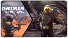 [Lets Play] Osiris, New Dawn :: E06 - The Update Deleted Me!