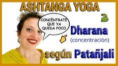 💛 ASHTANGA YOGA  | Qué es DHARANA, la concentración en un punto 🙎♀️ Patanjali Yoga Sutras, Yoga Ashtanga