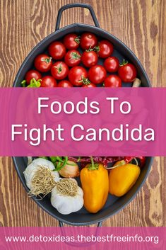 How To Cure Candida Naturally and find out what are the right foods to eat to fight candida Natural Body Detox, Candida Overgrowth, Foods To Eat, Better Health, Gain, Health And Wellness, The Cure, Vegetables, Nature