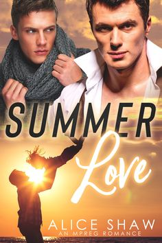 New Release - Summer Love: A Non-Shifter Omegaverse M/M Mpreg Romance by Alice Shaw