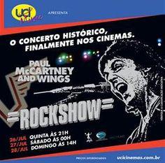 """a UCI cinemas exibe nos próximos dias 26, 27 e 28 de julho de 2013, """"RockShow"""","""