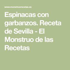 Espinacas con garbanzos. Receta de Sevilla - El Monstruo de las Recetas