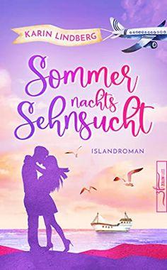 Sommernachtssehnsucht - Eine Islandliebe: Urlaubsroman von Karin Lindberg