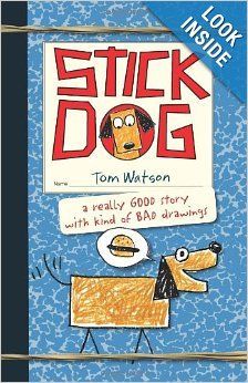 Stick Dog: Tom Watson. My son loved this Diary of a Wimpy Kid-style book about a dog and his friends and their ill-conceived plan to steal hamburgers off a grill. He couldn't stop quoting it to me!