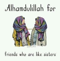 All friends who mean well are like sisters and soul mates