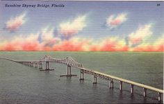 Sunshine Skyway Bridge, before it was hit. I'll never forget that day..