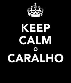 Wallpaper Quotes Funny Keep Calm 37 Ideas For 2019 Portuguese Funny, Learn To Speak Portuguese, Frases Keep Calm, Keep Calm Quotes, Words Quotes, Love Quotes, Funny Quotes, Sayings, Quotes Quotes
