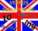 Verbos en inglés seguidos de to, ing, to e ing, objeto + to o objeto sin to