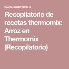 Recopilatorio de recetas thermomix: Arroz en Thermomix (Recopilatorio)