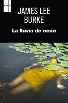 La lluvia de neón (NOVELA POLICÍACA) de James Lee Burke https://www.amazon.es/dp/B00IF7C5OY/ref=cm_sw_r_pi_dp_U_x_1YxqAb39QEXH5