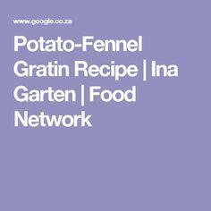 Potato-Fennel Gratin Recipe | Ina Garten | Food Network
