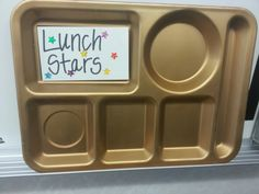 Lunch Stars- students names are posted when they help out in the lunch room cleaning and earn tickets. Spray an old lunch tray with spray point for plastics.