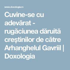Cuvine-se cu adevărat - rugăciunea dăruită creștinilor de către Arhanghelul Gavriil | Doxologia