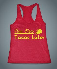 Run now, tacos later