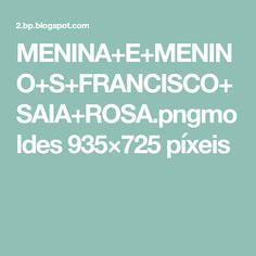 MENINA+E+MENINO+S+FRANCISCO+SAIA+ROSA.pngmoldes 935×725 píxeis