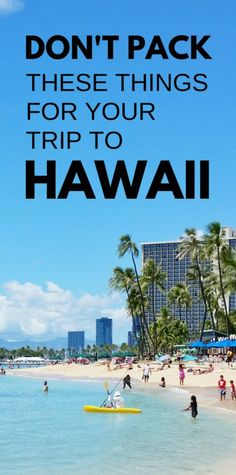 Hawaii vacation is on Oahu, Kauai, Maui, Big Island for a week or month. What not to bring to Hawaii. Things to not add to checklist of Hawaii vacation. Carry-on luggage only, packing light for Hawaii, Waikiki. With Hawaii packing list of what to pack for Hawaii are travel tips on a budget, for luggage, vacation ideas, things to do in Hawaii, USA travel destinations, bucket list. Don't pack these things for trip, including sunscreen for Hawaii! #oahu #maui #kauai #bigisland #waikiki
