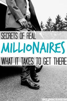 Do you want to be a millionaire? Here are secrets of real millionaires and what it takes to get there. Self Made Millionaire, Become A Millionaire, Creating Wealth, Get Out Of Debt, How To Become Rich, Budgeting Tips, Make More Money, Extra Money, Finance Tips