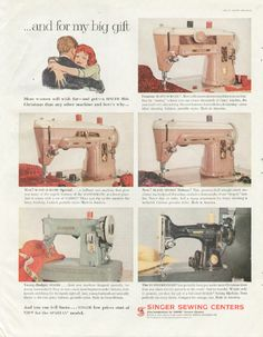 Singer machines ad with a Featherweight on the bottom right. Mom had a Featherweight - now I have it!  Good little machine!!