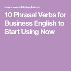 10 Phrasal Verbs for Business English to Start Using Now