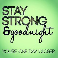 Always 💪 Stay Strong #Goodnight🌙