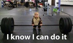I know I can do it #workout #motivation #funny | Come get your fitness on at Powerhouse Gym in West Bloomfield, MI! Just call (248) 539-3370 or visit our website powerhousegym.com/welcome-west-bloomfield-powerhouse-i-41.html for more information!